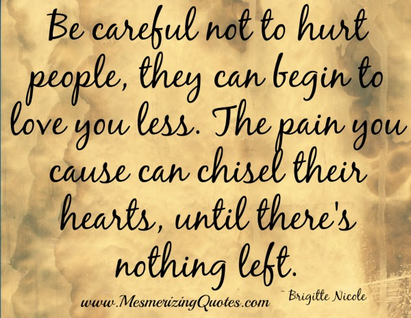 Be Careful Not To Hurt People Mesmerizing Quotes