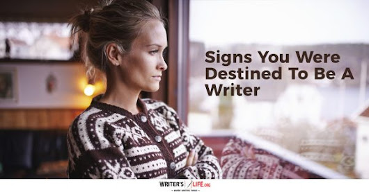 Signs You Were Determined to Be a Writer