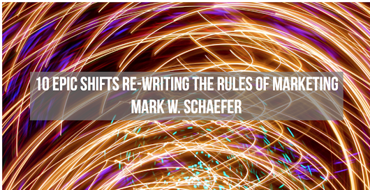10 Epic Shifts that are Re-Writing the Rules of Marketing