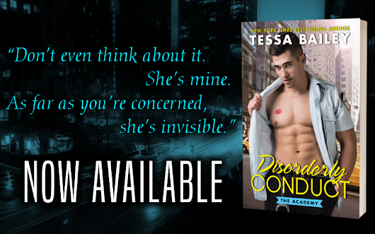 Disorderly Conduct by Tessa Bailey (Review + Excerpt + Giveaway)