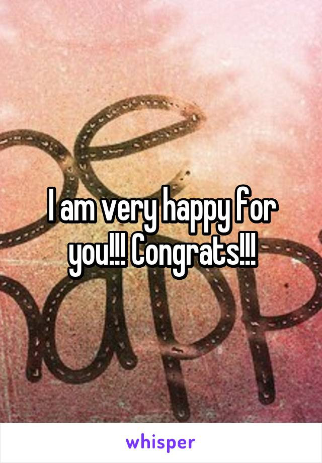 I Am Very Happy For You Congrats