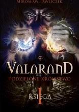 Valarand. Podzielone królestwo - Mirosław Pawliczek
