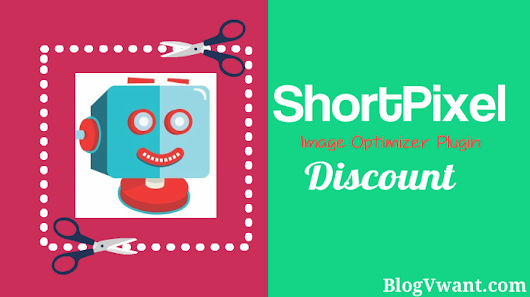 ShortPixel Discount Coupon Code (Up to $70 OFF) -SEP17 - BlogVwant