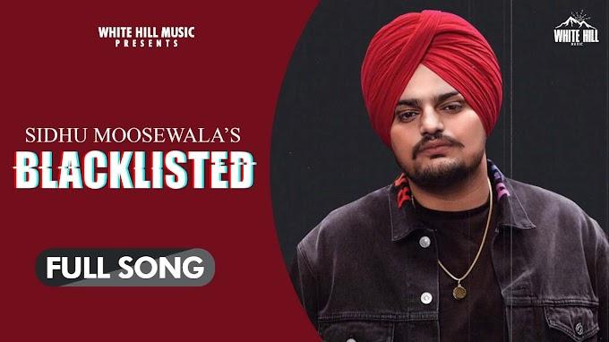 BLACKLISTED : - Sidhu Moosewala Lyrics