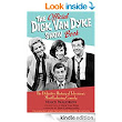 Amazon.com: The Official Dick Van Dyke Show Book [Deluxe Expanded Archive Edition]: The Definitive History of Television's Most Enduring Comedy eBook: Vince Waldron, Dan Castellaneta, Dick Van Dyke: Kindle Store