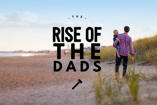 The Rise of the Dads - and Why Brands Should Listen - SocialDad.ca