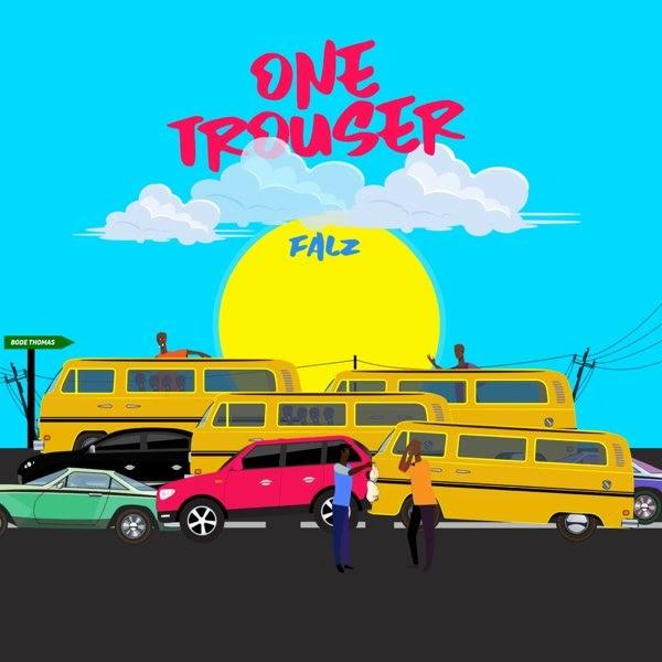 "Falz – ""One Trouser"" (Prod. by Bizzouch)"