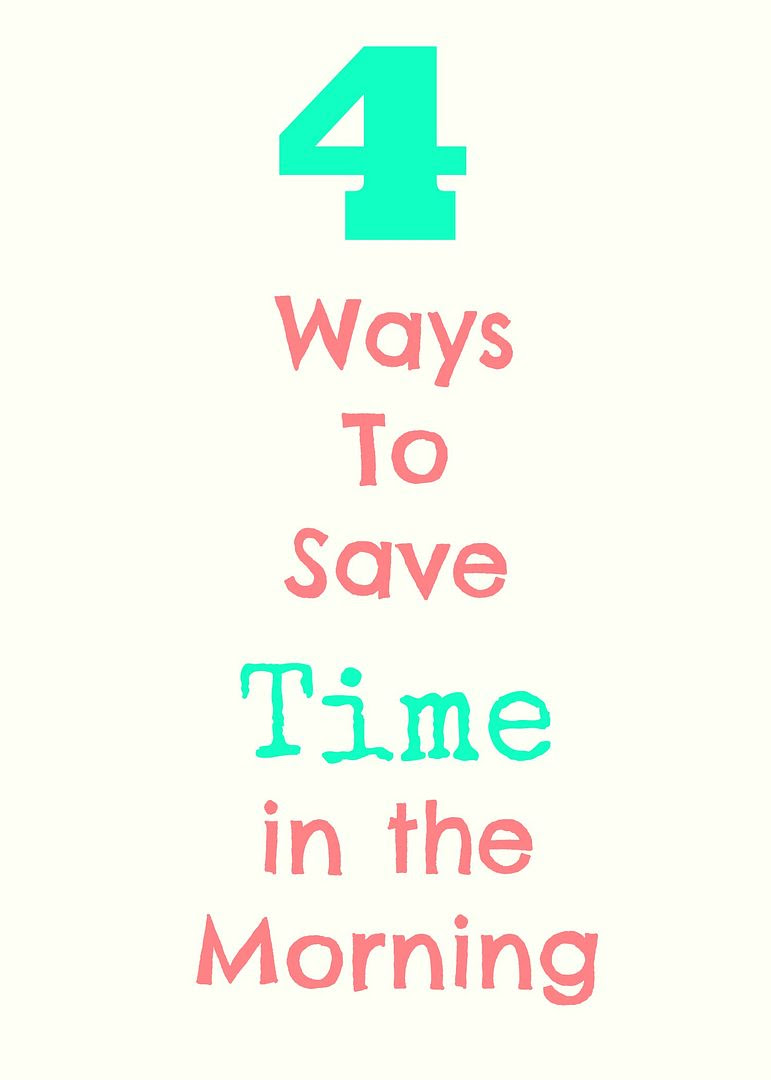Tips for saving time in the morning! #parenting