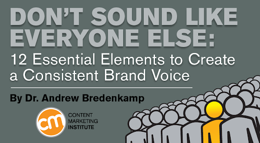 Don't Sound Like Everyone Else: 12 Essential Elements to Create a Consistent Brand Voice