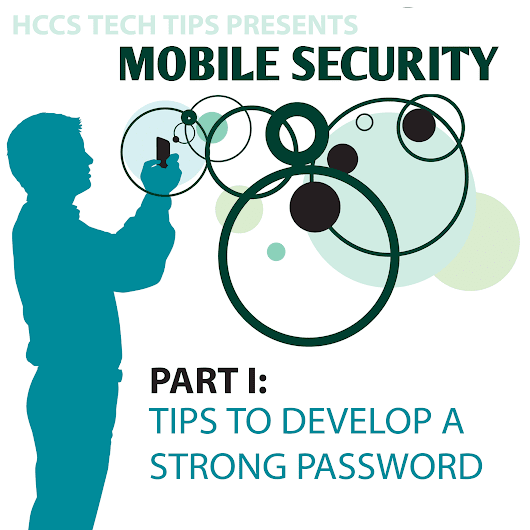 Mobile Security, Part I: Tips to Develop a Strong Password