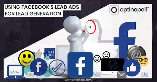 Using Facebook's Lead Ads for Lead Generation