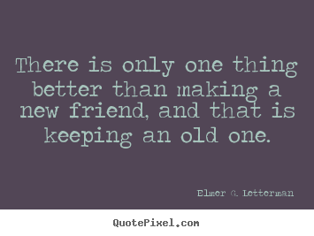 Quotes About New And Old Friends 43 Quotes