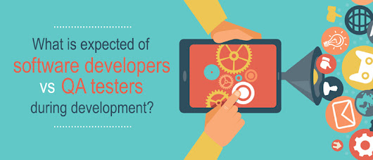 What is expected of software developers vs QA testers during development? - DevOps.com