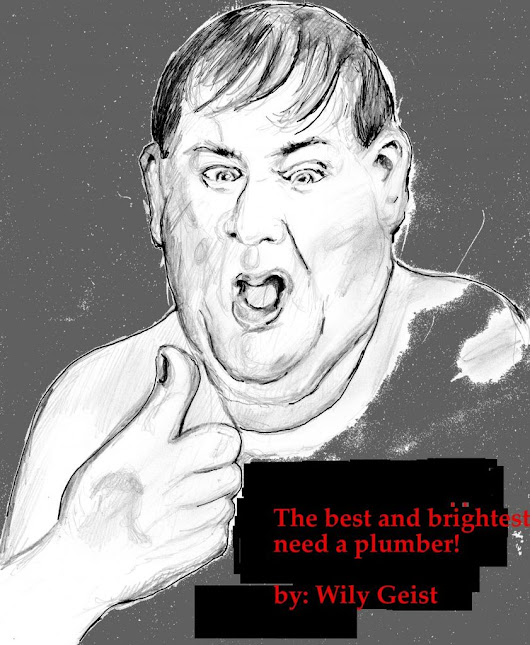 THE BEST AND BRIGHTEST NEED A PLUMBER  - Memoir Short story  - Memoir, With, The  - Booksie