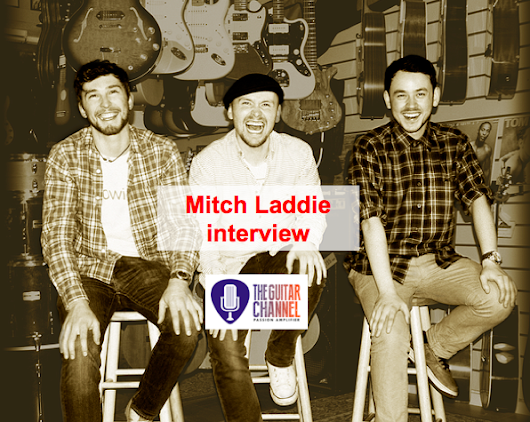 Discovery Interview: @MitchLaddie, great guitar player and singer - The Guitar Channel
