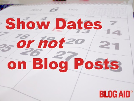 Show Dates on Blog Posts or Not - BlogAid
