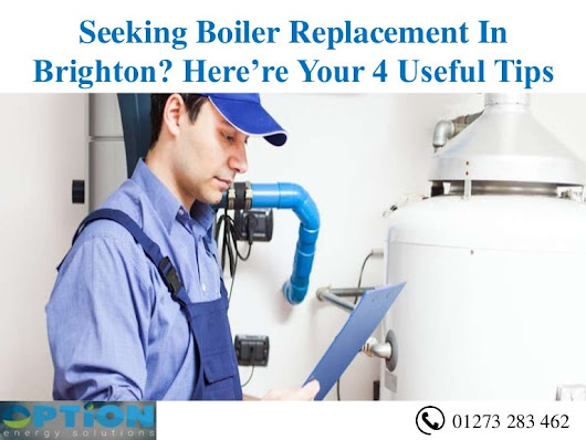 Seeking Boiler Replacement In Brighton? Here're Your 4 Useful Tips