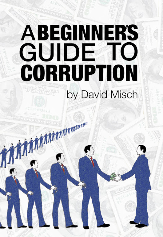 A Beginner's Guide To Corruption by David Misch - The World As I See It
