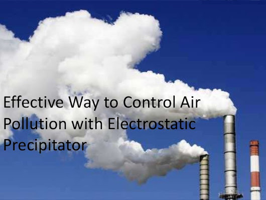 Effective Way to Control Air Pollution with Electrostatic Precipitator