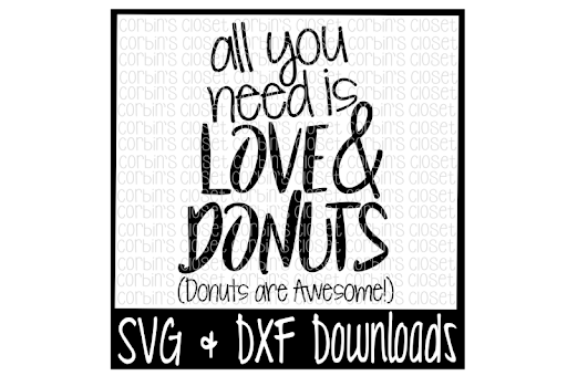 Download Free Love SVG * Donut SVG * All You Need Is Love & Donuts ...