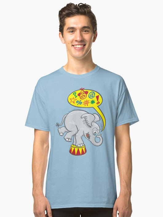 'Circus elephant saying bad words' Classic T-Shirt by Zoo-co