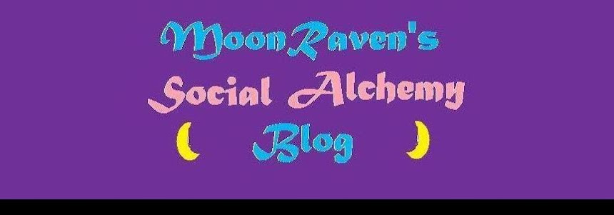 MoonRaven's Social Alchemy Blog