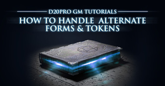 How to Handle Effects Like Polymorph or Wild Shape with Alternate Form Tokens | D20PRO