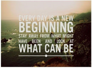 Every Day Is A New Beginning Stay Away From What Might Have Been