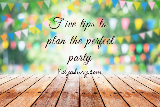 Five Tips to Plan The Perfect Party | Vidya Sury, Collecting Smiles
