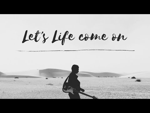Life|let's life come on|Nahkus|new hollywood song|without music|lyrics