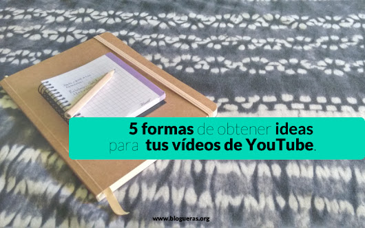 5 ideas para encontrar la inspiración al crear tus videos para YouTube