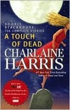 A Touch of Dead (Sookie Stackhouse #4.1, 4.3, 5.1, 7.1 & 8.1)