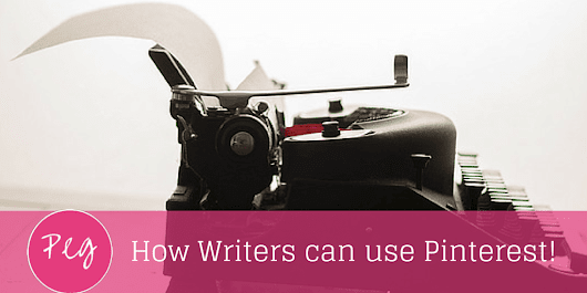 How Writers Can Use Pinterest for Marketing