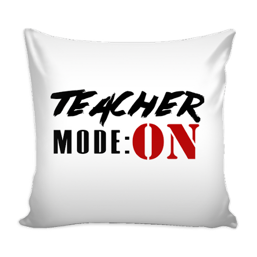 Pillow Cover - Teacher Mode: ON