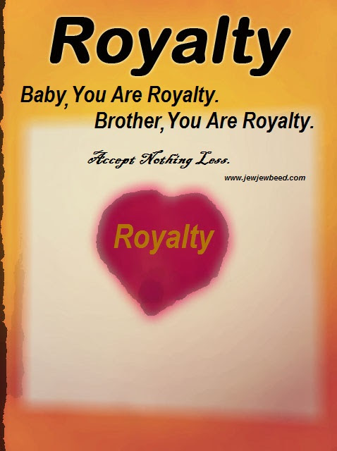You Are Royalty!
