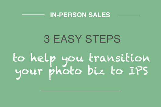 In-Person Sales: 3 easy steps to transition your photography business