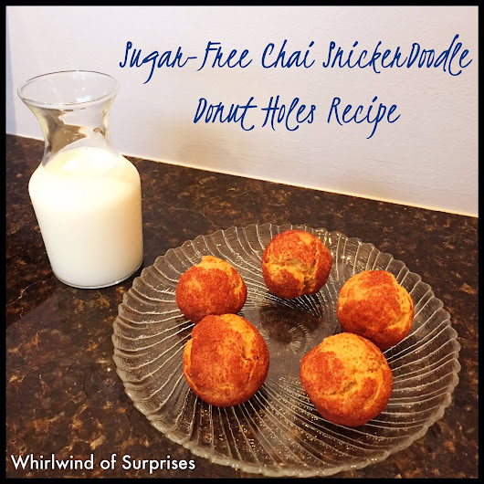 Whirlwind of Surprises: Easy #Recipes: Sugar-Free Chai SnickerDoodle Donut Holes #Recipe