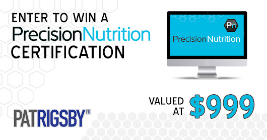 Enter To Win A Precision Nutrition Certification!