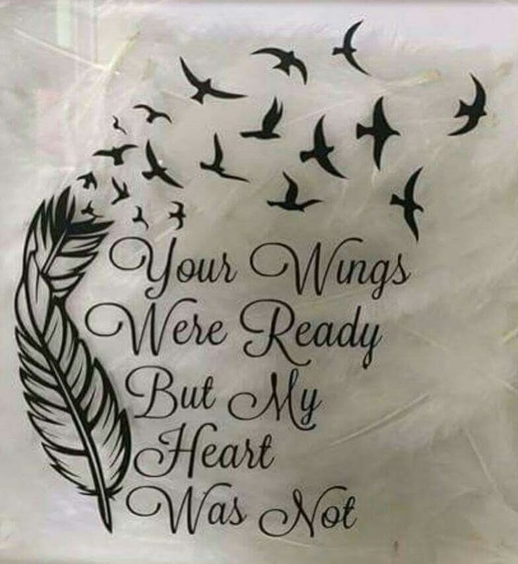 Your Wings Were Ready But My Heart Was Not Picture Quotes
