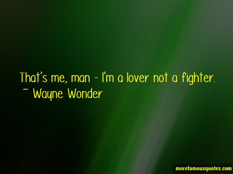 I Am A Lover Not A Fighter Quotes Top 13 Quotes About I Am A Lover