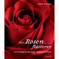 Magyar, Kasimir M. Der Rosenflüsterer