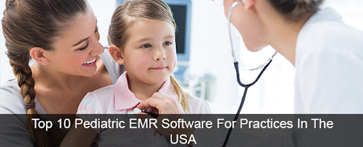 Top 10 Pediatric EMR Software In The USA
