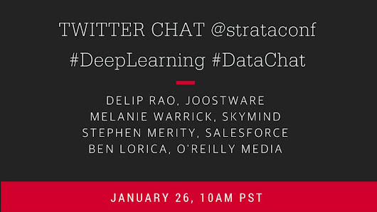 "O'Reilly Strata on Twitter: ""Our #DeepLearning #DataChat w/@bigdata @nyghtowl @Smerity & @deliprao starts at 10am this morning. Please join us! """