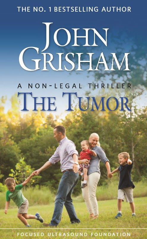 READ - THE TUMOR BY JOHN GRISHAM - Focused Ultrasound Foundation