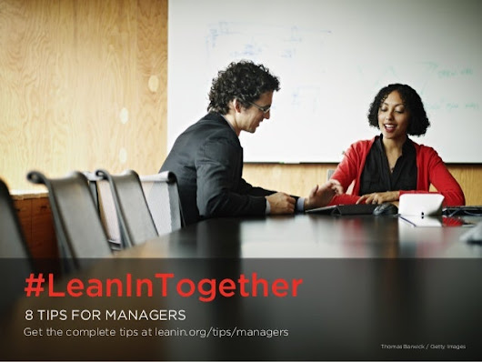 #LeanInTogether: 8 Tips for Managers