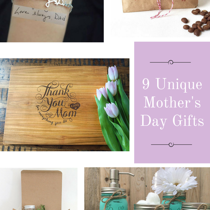 9 Unique Mother\u002639;s Day Gifts