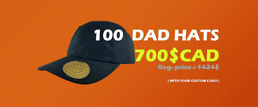 Get 100 Dad Hats For  700$