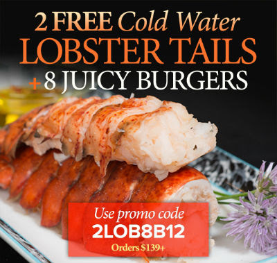 Use Promo Code 2LOB8B12 to receive 2 Lobster Tails + 8 Steak Burgers