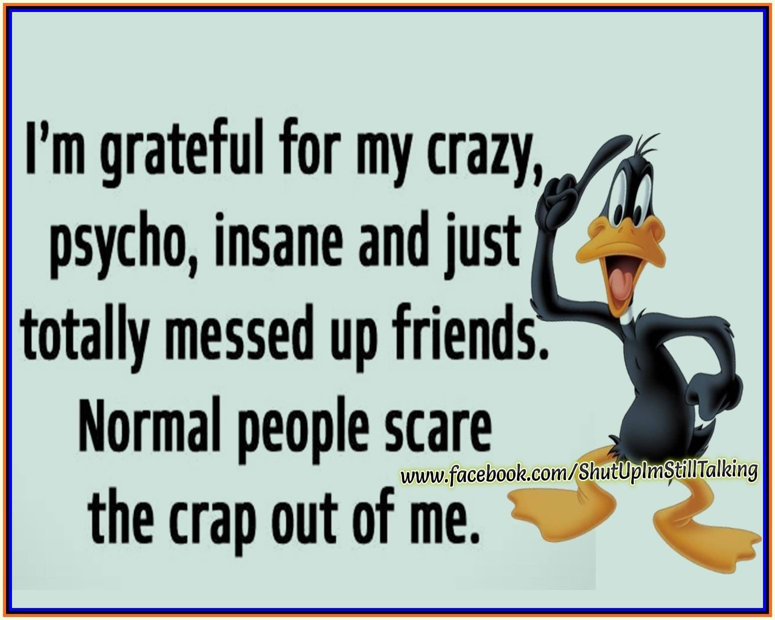 I Am Grateful For My Crazy Friends Pictures, Photos, and Images for Facebook, Tumblr, Pinterest