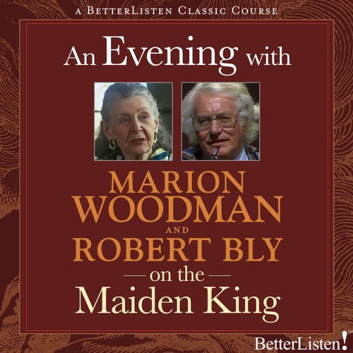 An Evening with Marion Woodman & Robert Bly on The Maiden King Preview 1 by BetterListen!